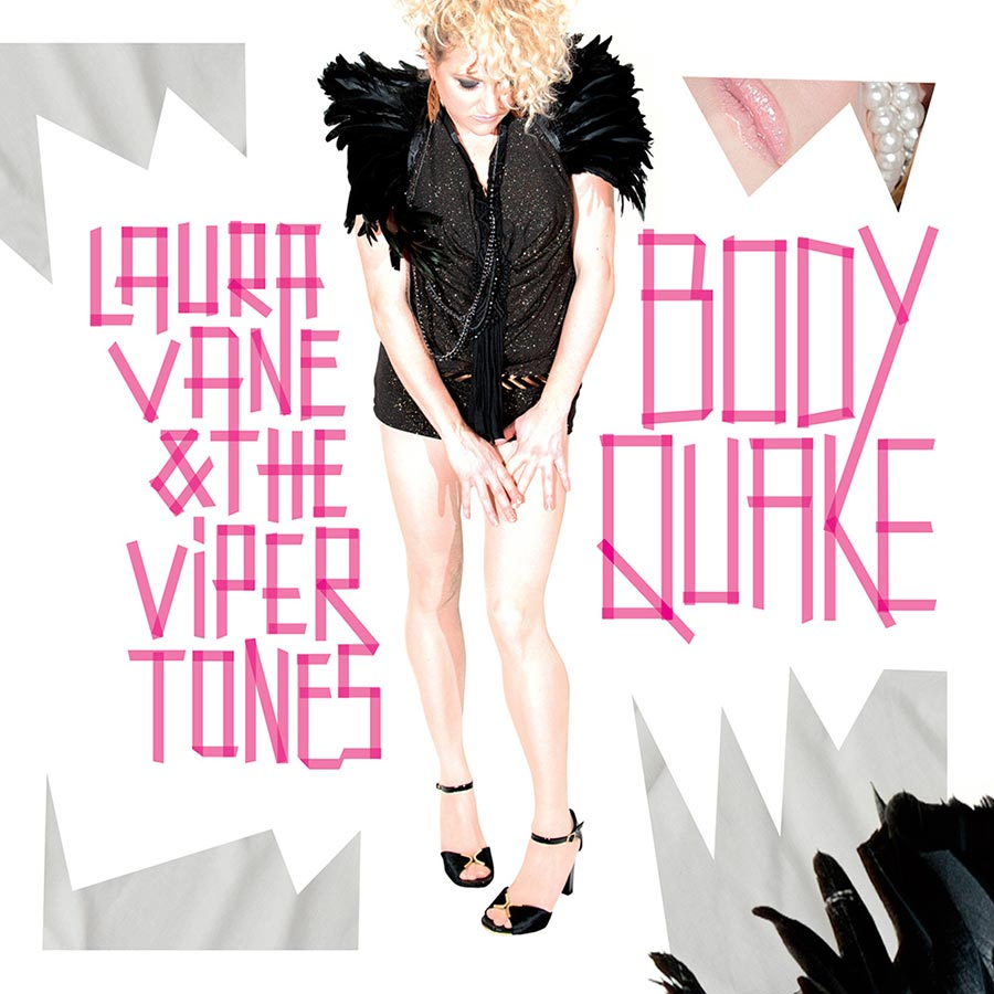 "Laura Vane & The Vipertones // ""Body Quake"""